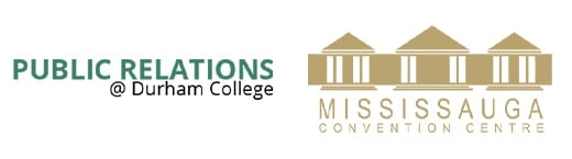 Public Relations at Durham College and Mississauga Convention Centre Logos